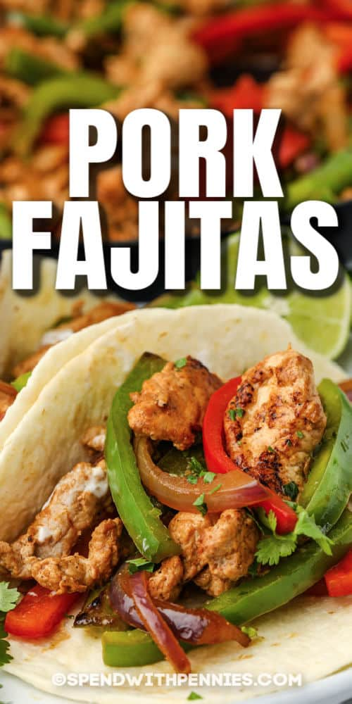 Pork Fajitas with writing