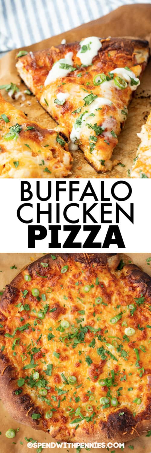 Buffalo Chicken Pizza and a close up photo of a slice with a title