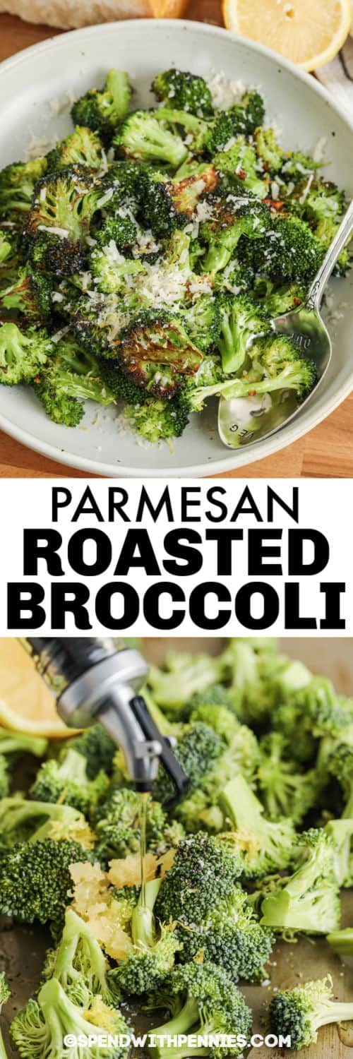 pouring oil over broccoli and plated Oven Roasted Lemon Parmesan Broccoli with a title
