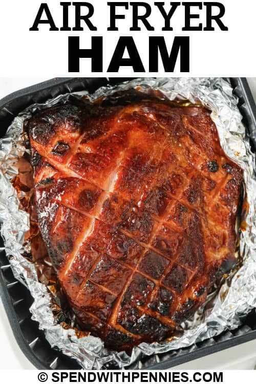 Air Fryer Ham with writing