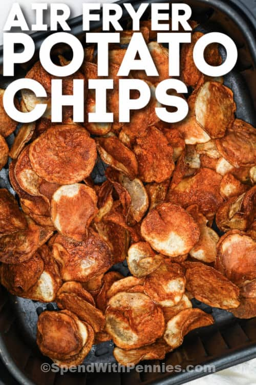 cooked Air Fryer Potato Chips with writing
