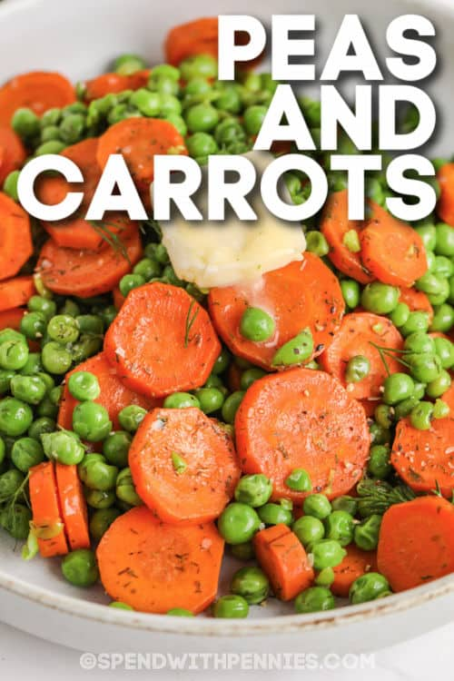 close up of plated Buttery Peas and Carrots with writing