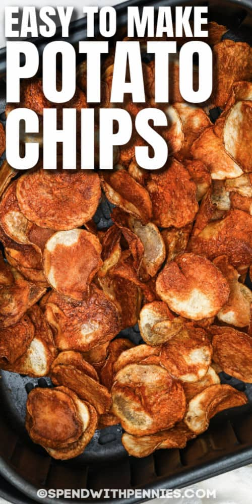 cooked Air Fryer Potato Chips in the air fryer with a title