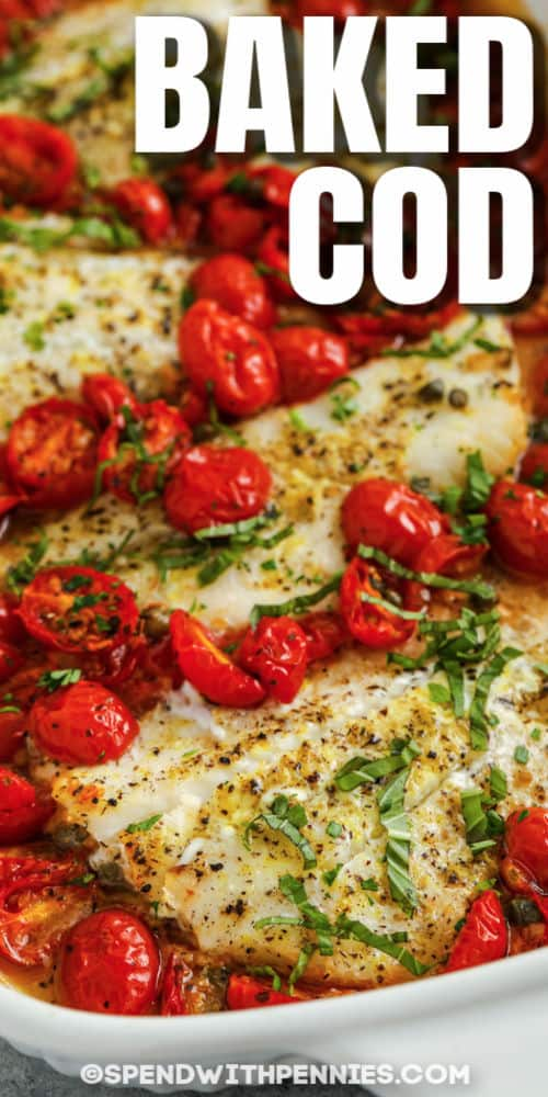 close up of Baked Cod with Tomatoes & Capers in the pan with writing