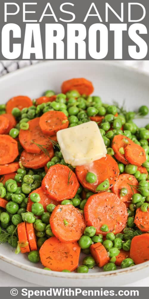 Buttery Peas and Carrots with melted butter and a title