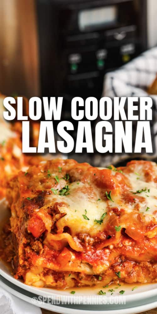 plated Crock Pot Lasagna with writing