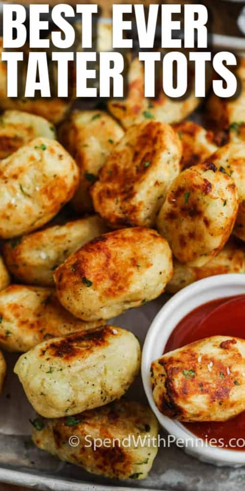 Homemade Tater Tots with a title