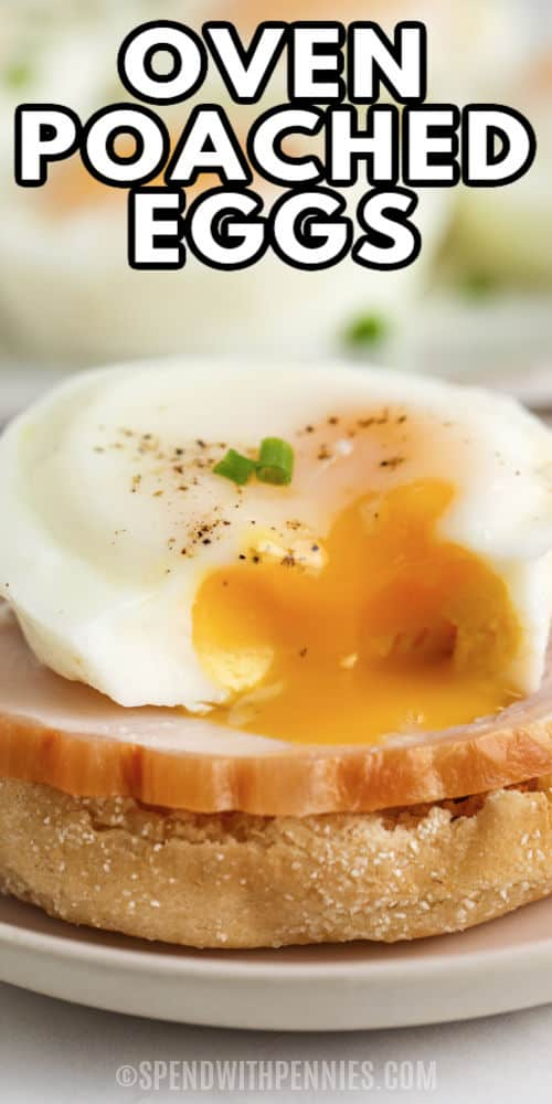 plated Oven Poached Eggs and an egg sandwich with writing