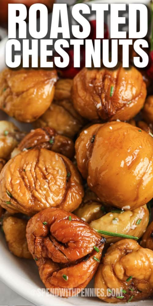 close up of Roasted Chestnuts with a title