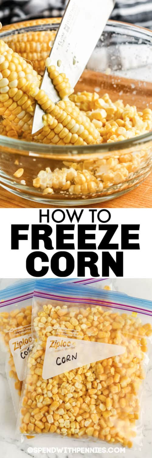 corn being cut into a bowl and in a bag to show process of How to Freeze Cornwith a title