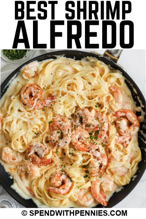 cooked Easy Shrimp Alfredo in the pan with a title