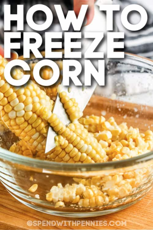 cutting corn into a bowl to show How to Freeze Corn