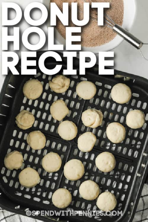 Three Ingredient Donut Hole Recipe in the air fryer with a title