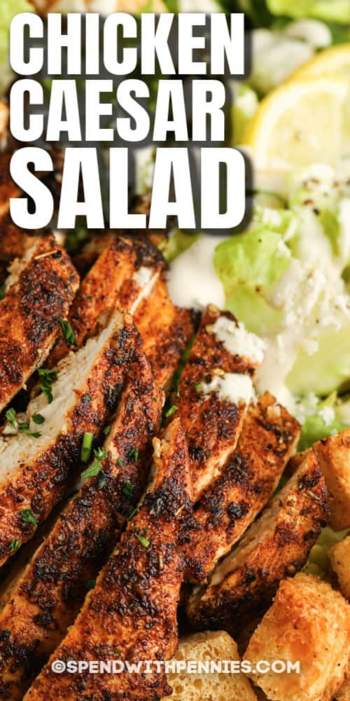 close up of Chicken Caesar Salad with a title