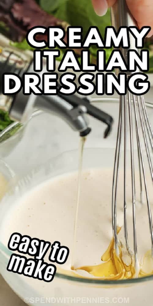 adding oil to Creamy Italian Dressing with writing