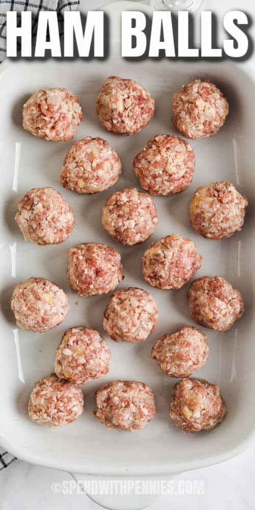 Ham Balls in a dish with a title