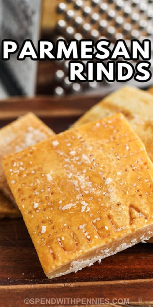 close up of Parmesan Rinds with a title