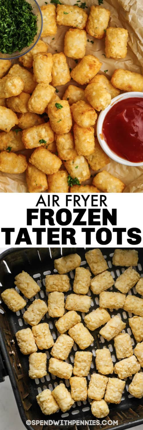 Air Fryer Frozen Tater Tots in the air fryer and plated with a title