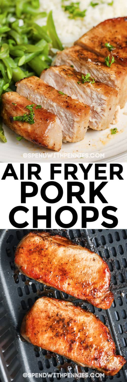 Top image is sliced air fryer pork chops on a plate and bottom image is air fryer pork chops in an air fryer with a title