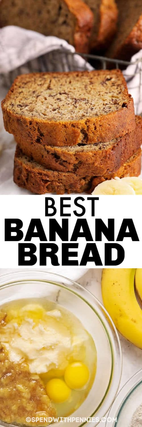 ingredients to make Classic Banana Bread with plated bread and a title