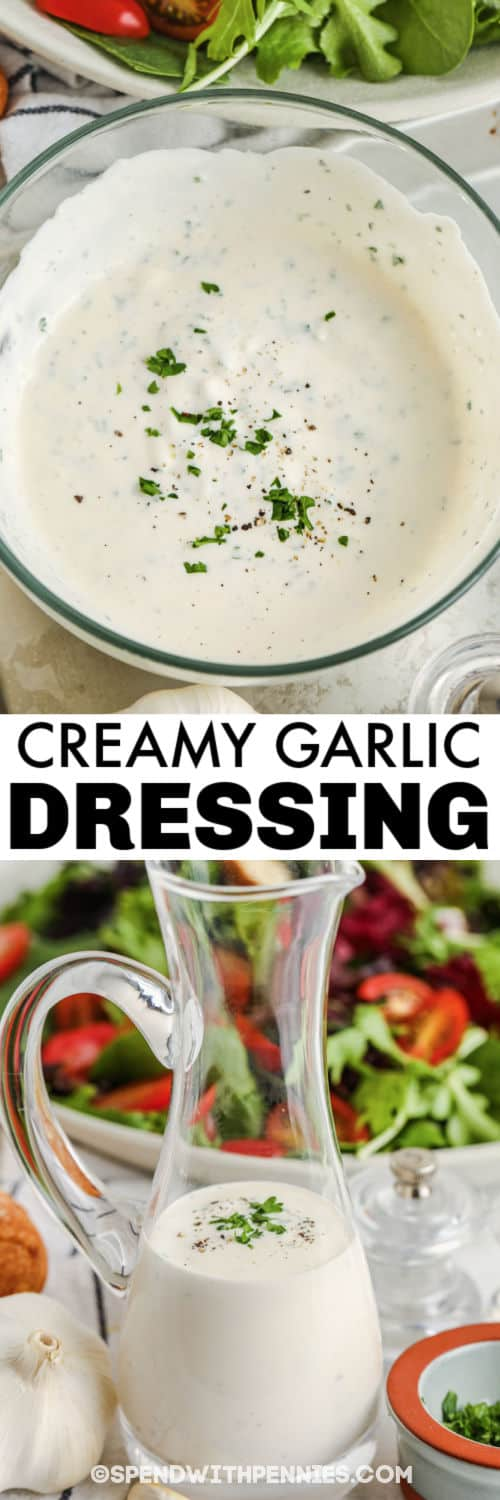 Creamy Garlic Dressing in a dish and jug with a title