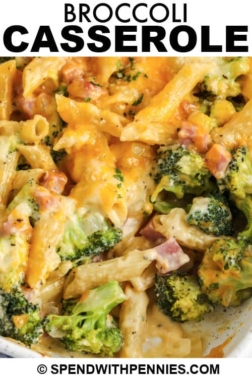 close up of Broccoli Casserole with a title
