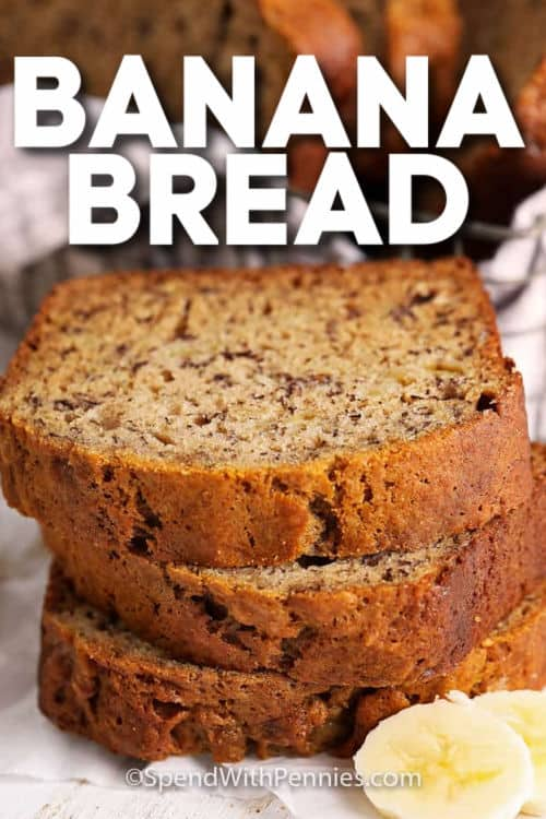 stack of Classic Banana Bread with a title