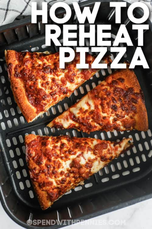 pizza in the air fryer to show How to Reheat Pizza with a title