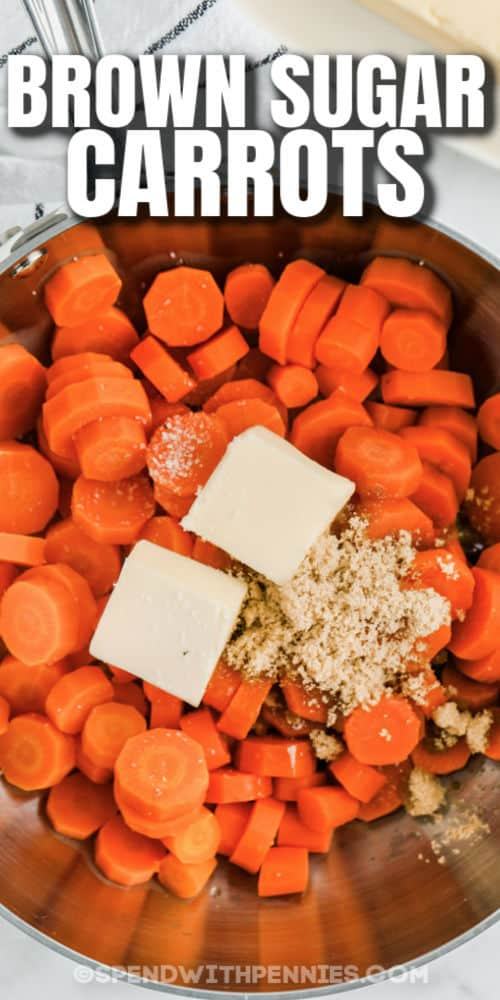 adding ingredients to a pan to make Brown Sugar Carrots with writing