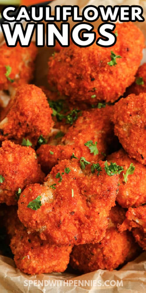 close up of Cauliflower Wings with a title