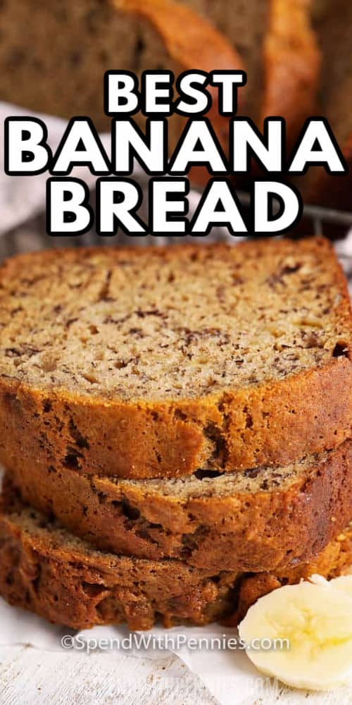 close up of stack of Classic Banana Bread with a title