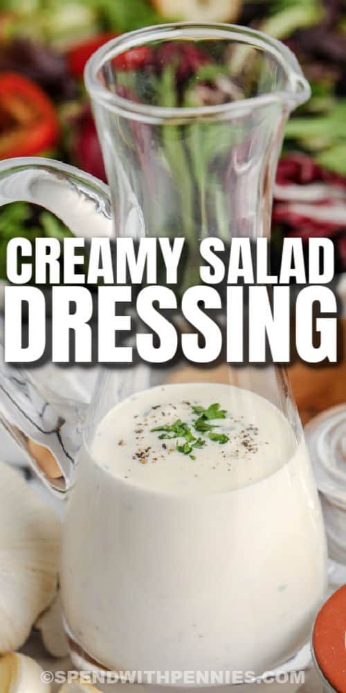 close up of Creamy Garlic Dressing with writing