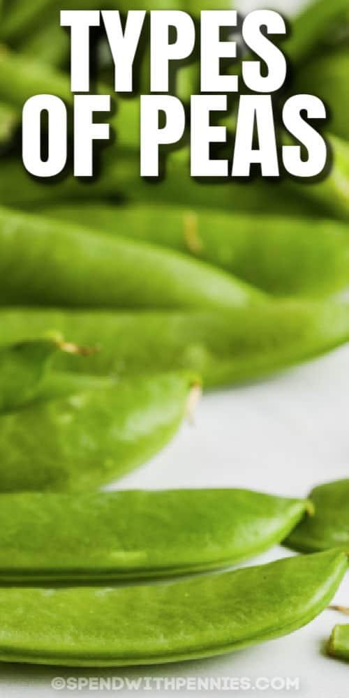 close up of peas to show Snow Peas vs Snap Peas with writing