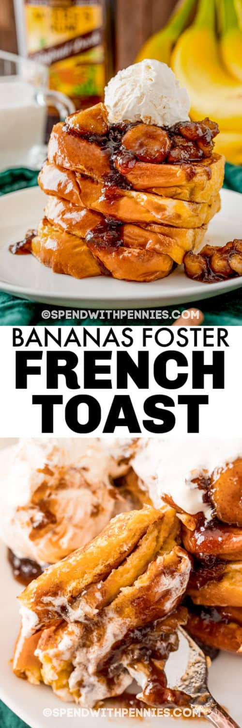 Bananas Foster French Toast plated and on a fork with writing