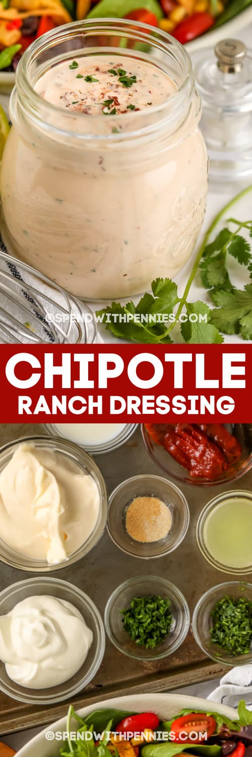chipotle ranch dressing in a glass jar and ingredients with text