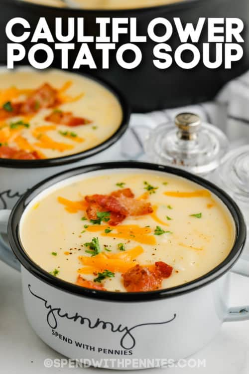 bowls of Cauliflower Cheddar Soup with a title