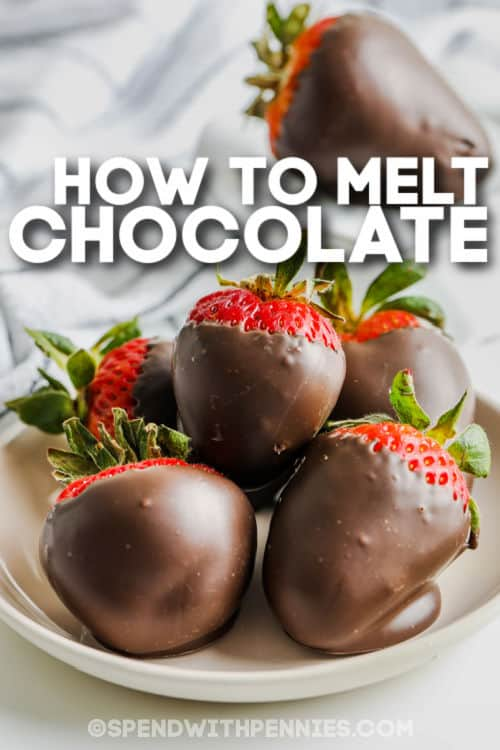 plated strawberries with chocolate on top to show How to Melt and Temper Chocolate with a title