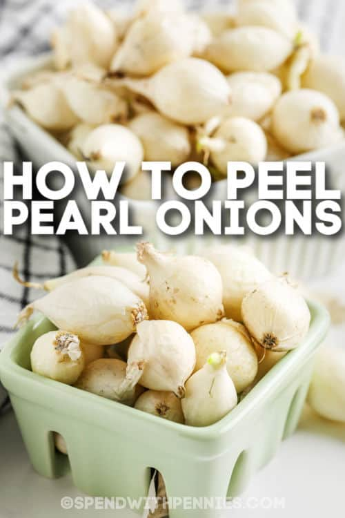 onions in a basket to show How to Peel Pearl Onions with writing