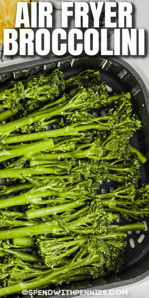 close up of Air Fryer Broccolini with a title