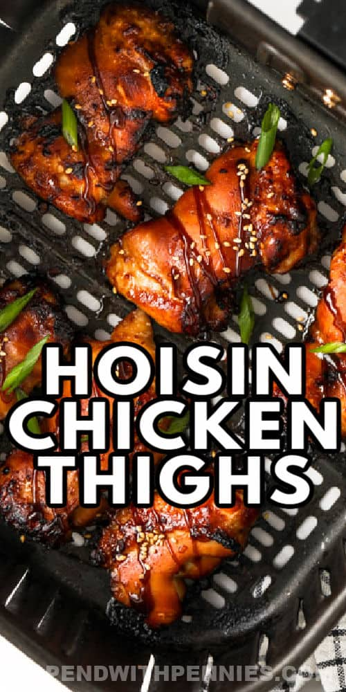 Air Fryer Hoisin Thighs in the air fryer with a title