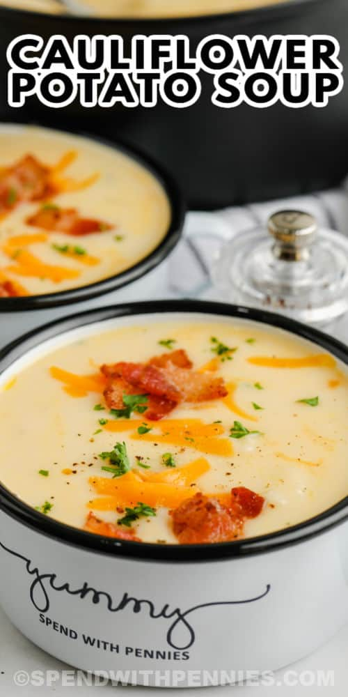 bowls of Cauliflower Cheddar Soup with writing