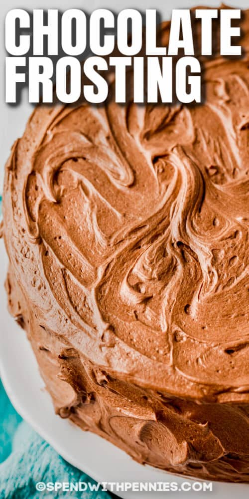 Creamy Chocolate Frosting on a cake with writing