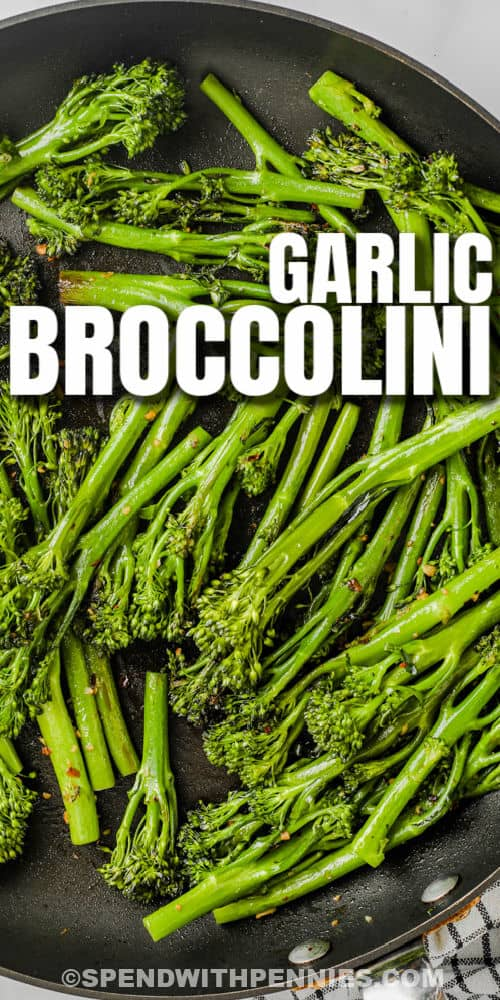 Garlic Broccolini cooking in the pan with a title