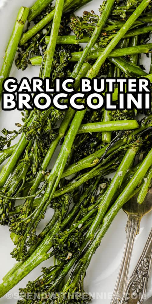 close up of Garlic Broccolini with a title