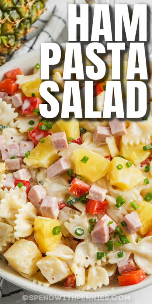 Ham & Pineapple Pasta Salad in a bowl with a title