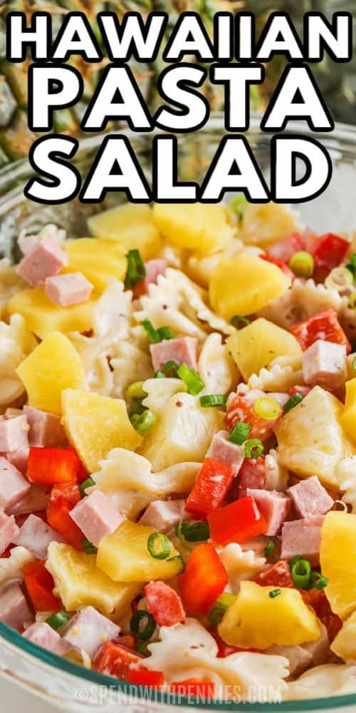 Ham & Pineapple Pasta Salad with writing