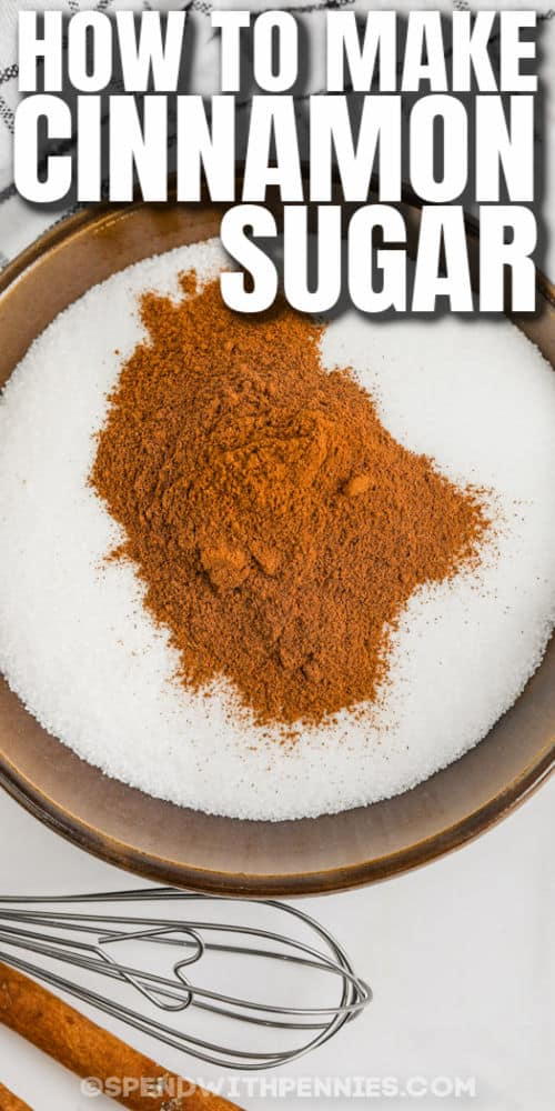 cinnamon and sugar in a bowl to show How to Make Cinnamon Sugar with writing