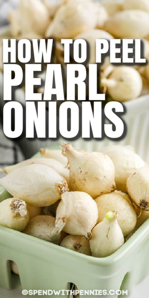 onions in a basket to show How to Peel Pearl Onions with a title