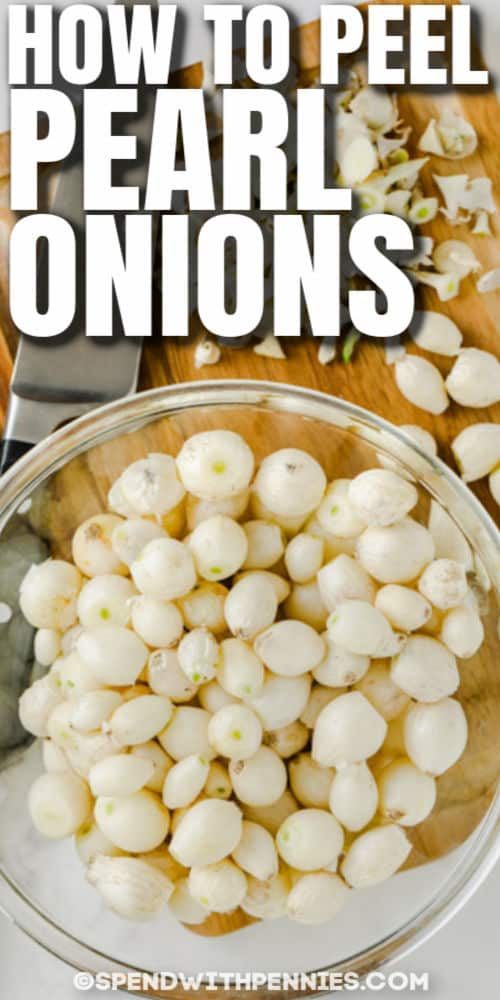 peeled onions in a bowl with a title to show How to Peel Pearl Onions
