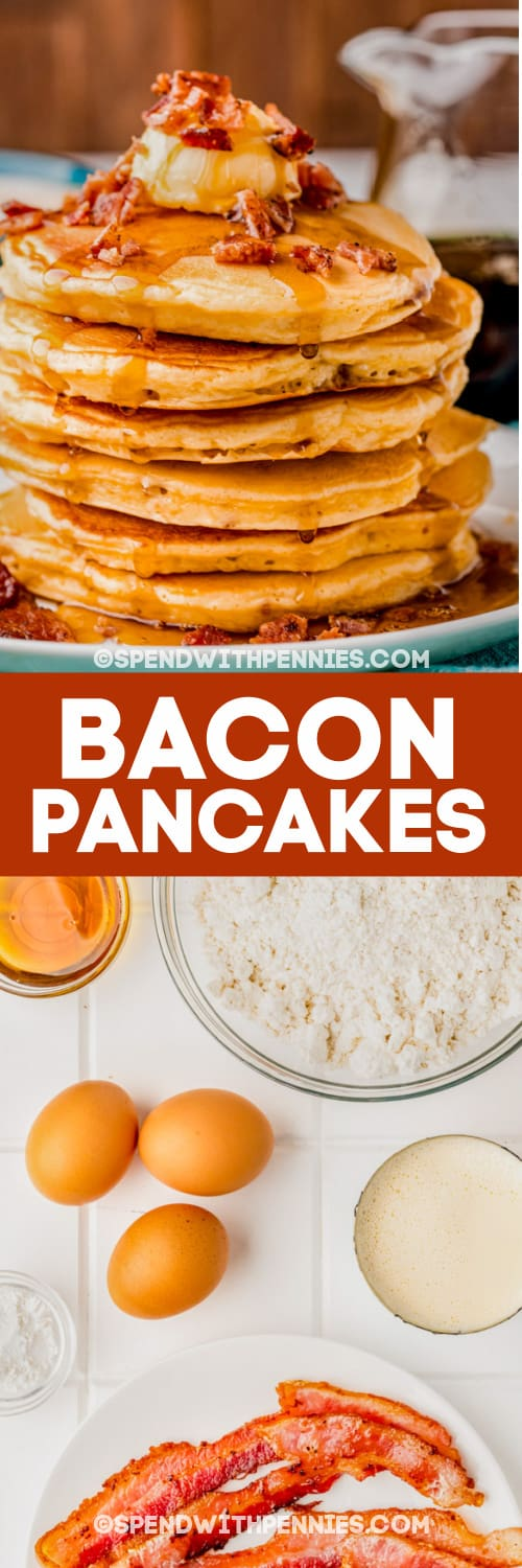 pile of Bacon Pancakes and ingredients with text